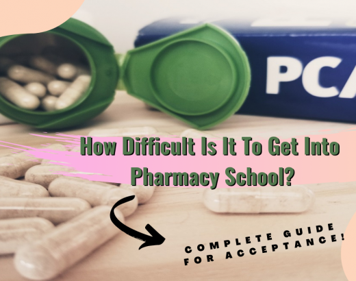 How Difficult is it to get into Pharmacy School?